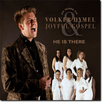 "Gospel-CD ""Volker Dymel & Joyful Gospel - He is there"""