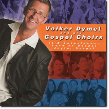 "Gospel-CD ""Volker Dymel & his Gospel Choirs"""